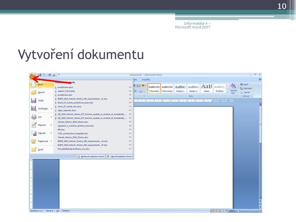 Vytvoření dokumentu 10 Informatika A - Microsoft Word 2007