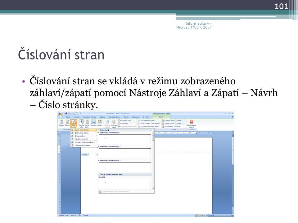 Číslování stran Číslování stran se vkládá v režimu zobrazeného záhlaví/zápatí pomocí Nástroje Záhlaví a Zápatí – Návrh – Číslo stránky.