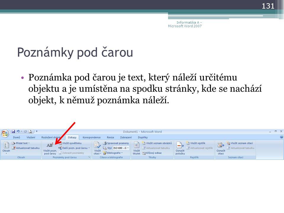 Poznámky pod čarou Poznámka pod čarou je text, který náleží určitému objektu a je umístěna na spodku stránky, kde se nachází objekt, k němuž poznámka náleží.