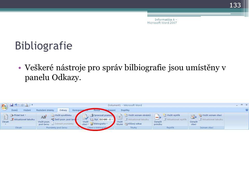 Bibliografie Veškeré nástroje pro správ bilbiografie jsou umístěny v panelu Odkazy.