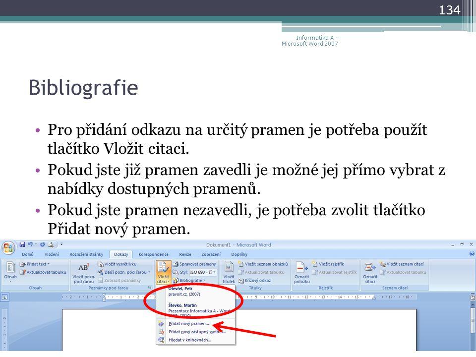 Bibliografie Pro přidání odkazu na určitý pramen je potřeba použít tlačítko Vložit citaci.