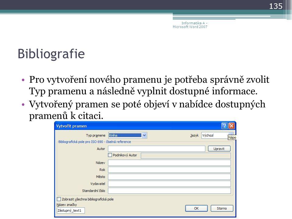 Bibliografie Pro vytvoření nového pramenu je potřeba správně zvolit Typ pramenu a následně vyplnit dostupné informace.