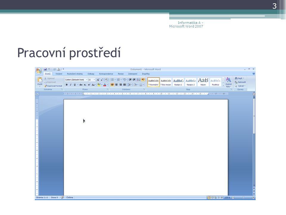 Pracovní prostředí 3 Informatika A - Microsoft Word 2007