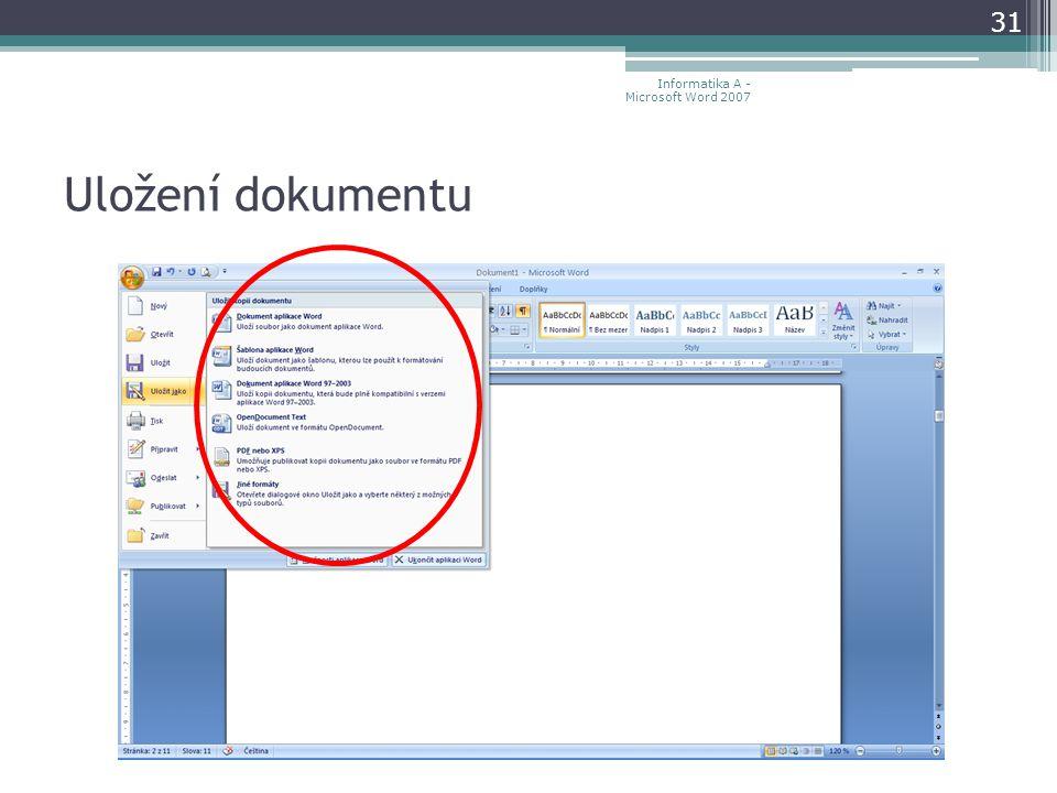 Uložení dokumentu 31 Informatika A - Microsoft Word 2007