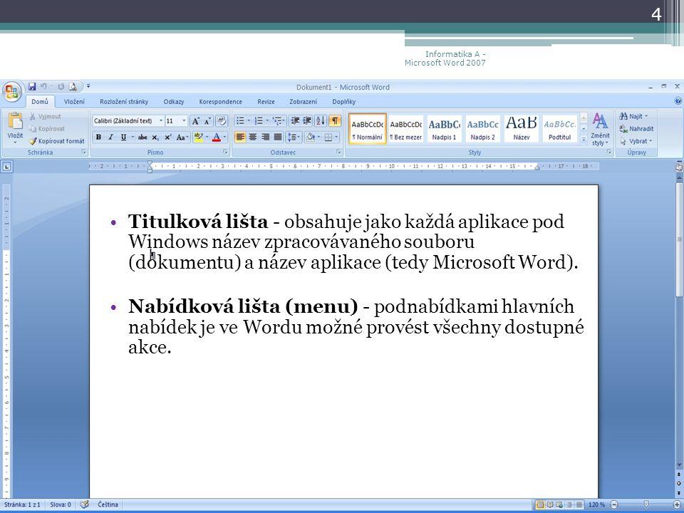 Titulková lišta - obsahuje jako každá aplikace pod Windows název zpracovávaného souboru (dokumentu) a název aplikace (tedy Microsoft Word).
