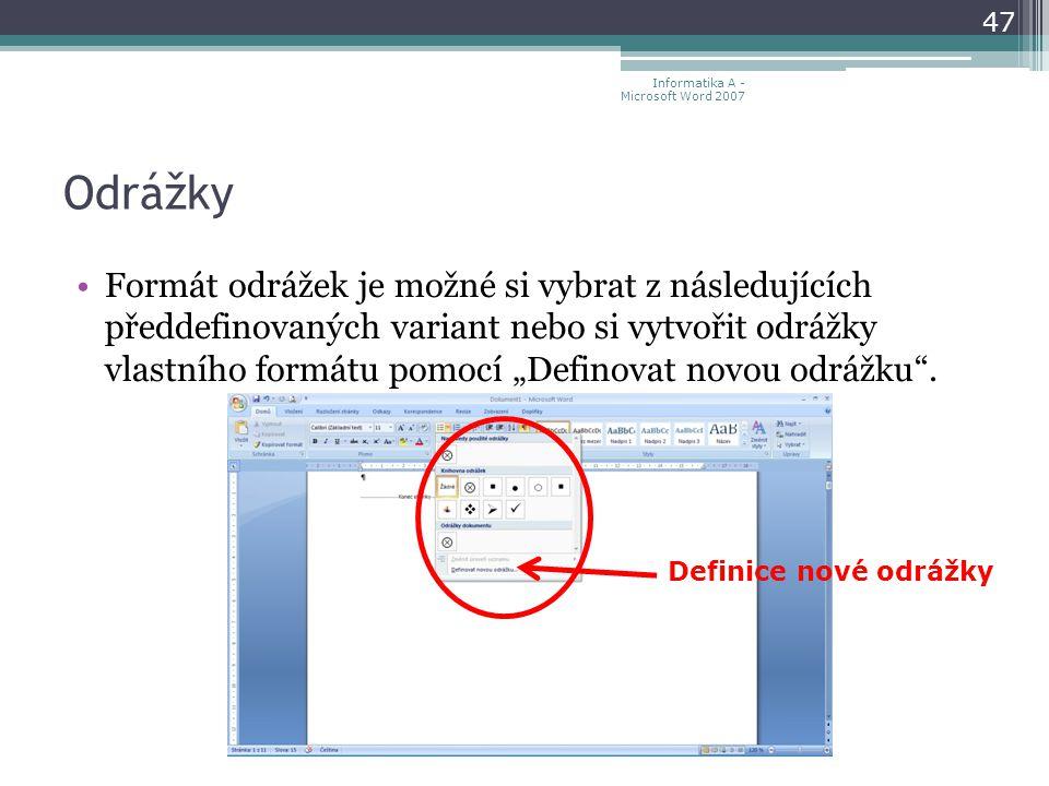 """Odrážky Formát odrážek je možné si vybrat z následujících předdefinovaných variant nebo si vytvořit odrážky vlastního formátu pomocí """"Definovat novou odrážku ."""