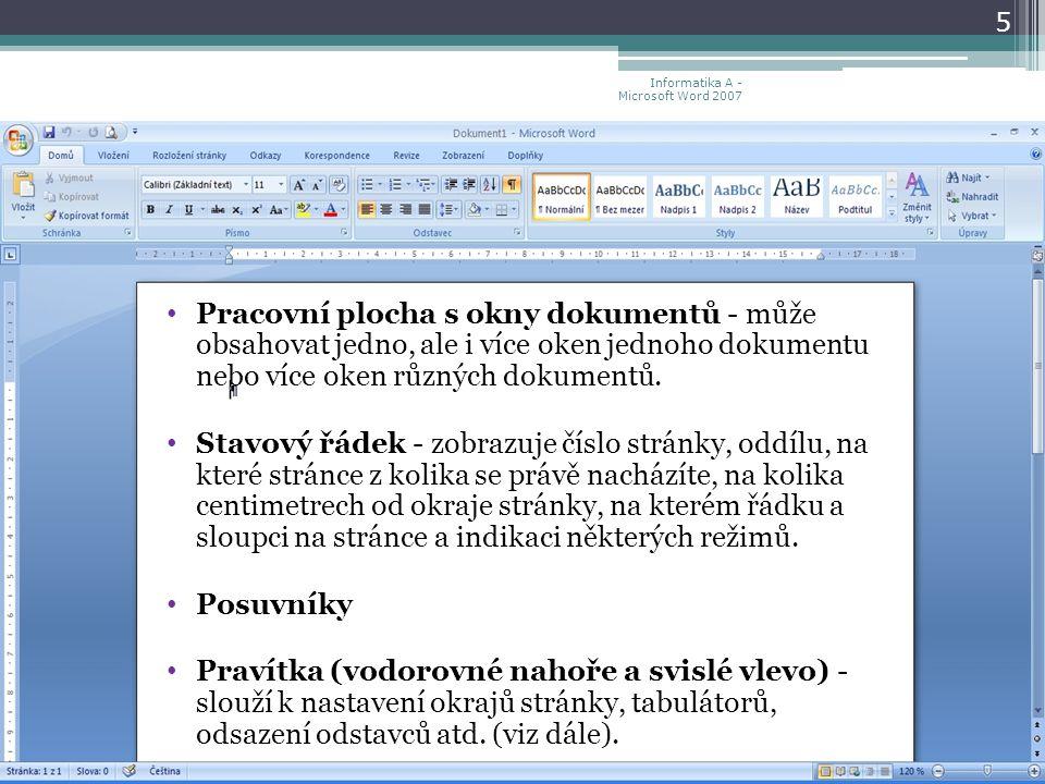 Pracovní plocha s okny dokumentů - může obsahovat jedno, ale i více oken jednoho dokumentu nebo více oken různých dokumentů.