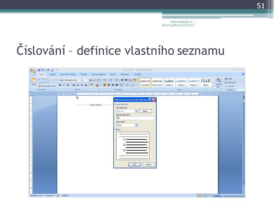 Číslování – definice vlastního seznamu 51 Informatika A - Microsoft Word 2007