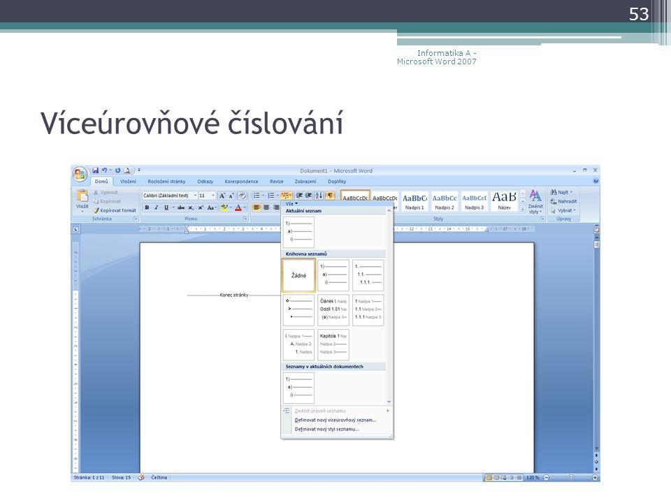 Víceúrovňové číslování 53 Informatika A - Microsoft Word 2007