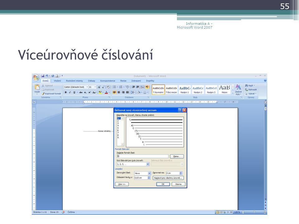 Víceúrovňové číslování 55 Informatika A - Microsoft Word 2007