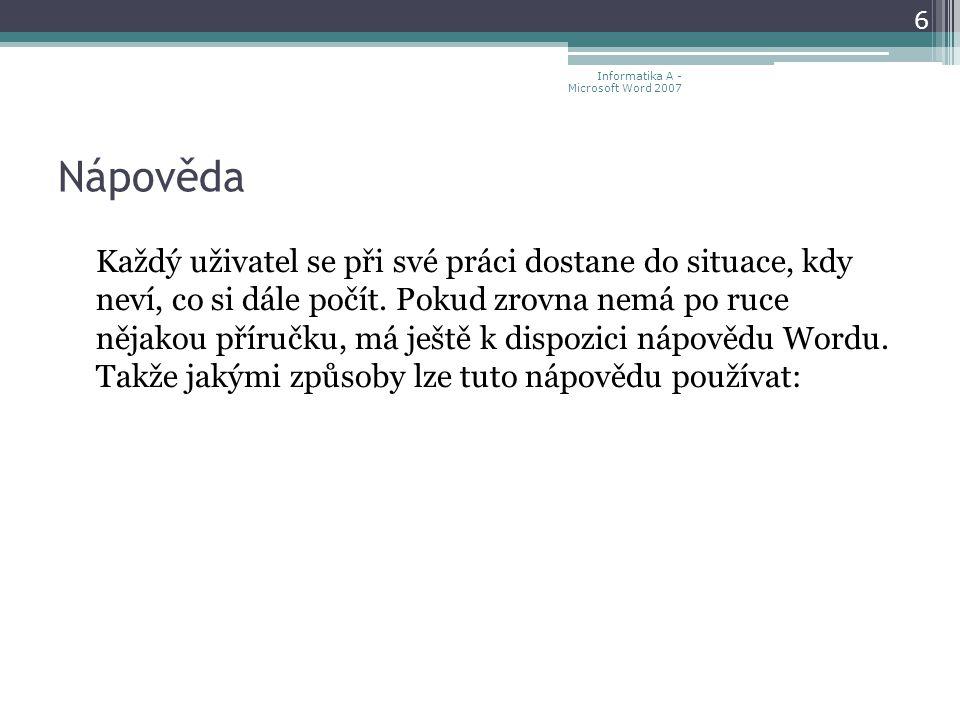 Kopírování stylů mezi dokumenty a šablonami 87 Informatika A - Microsoft Word 2007