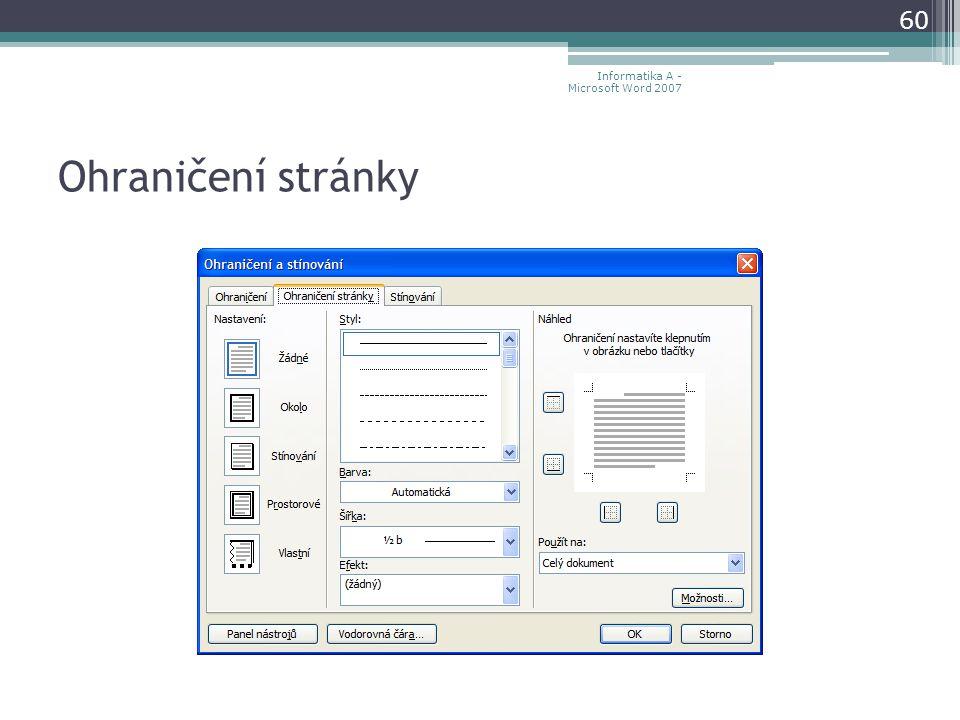 Ohraničení stránky 60 Informatika A - Microsoft Word 2007