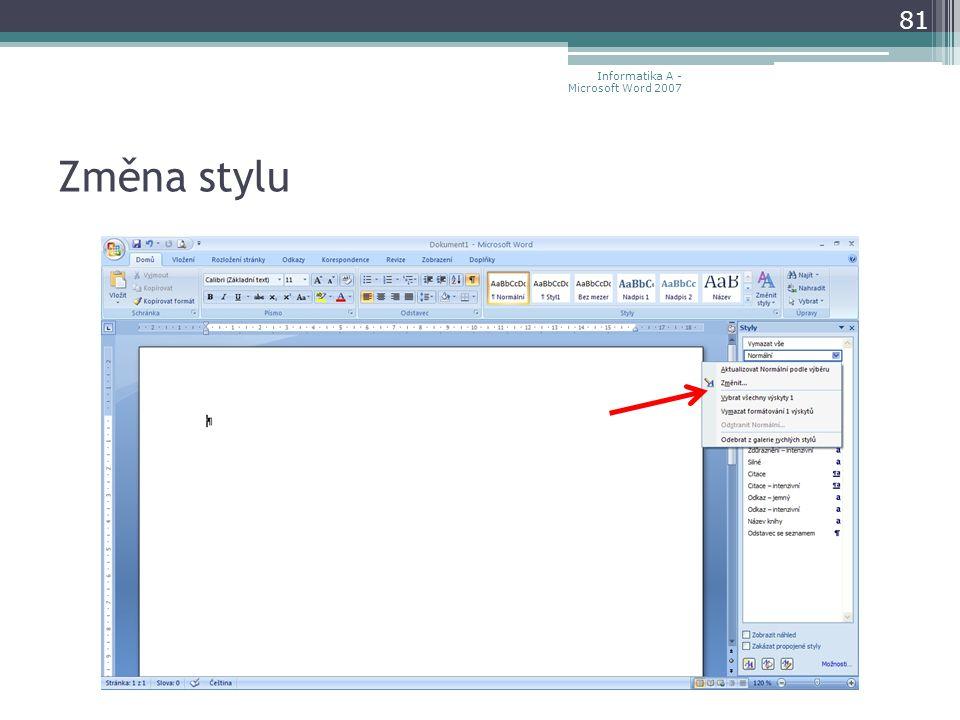 Změna stylu 81 Informatika A - Microsoft Word 2007