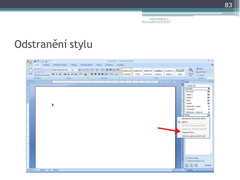 Odstranění stylu 83 Informatika A - Microsoft Word 2007