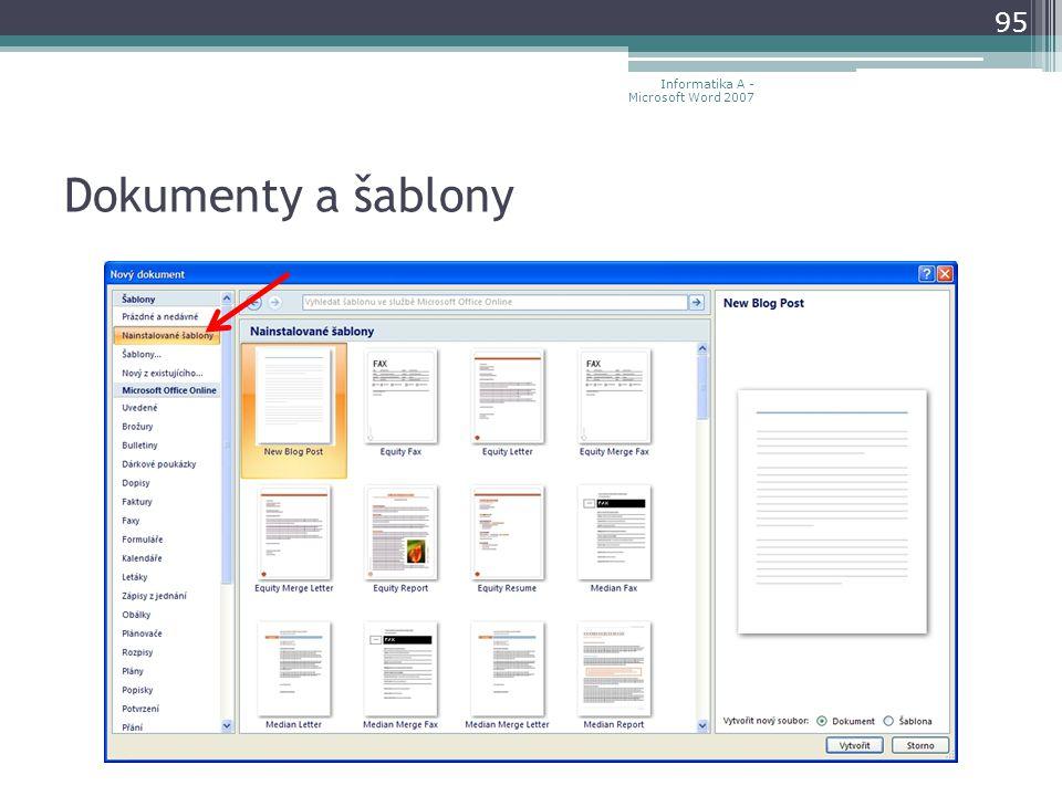 Dokumenty a šablony 95 Informatika A - Microsoft Word 2007