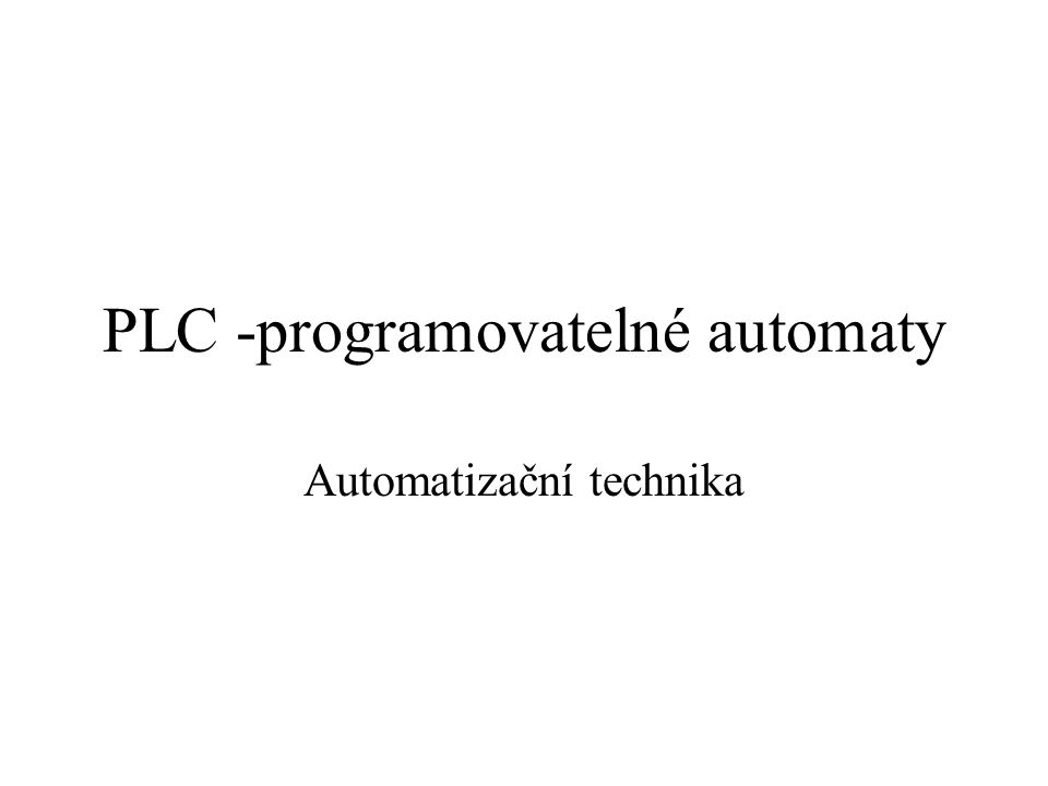PLC -programovatelné automaty Automatizační technika