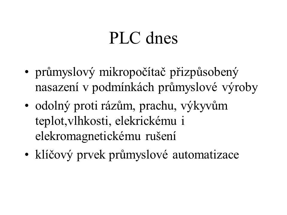 PLC dnes průmyslový mikropočítač přizpůsobený nasazení v podmínkách průmyslové výroby odolný proti rázům, prachu, výkyvům teplot,vlhkosti, elekrickému i elekromagnetickému rušení klíčový prvek průmyslové automatizace
