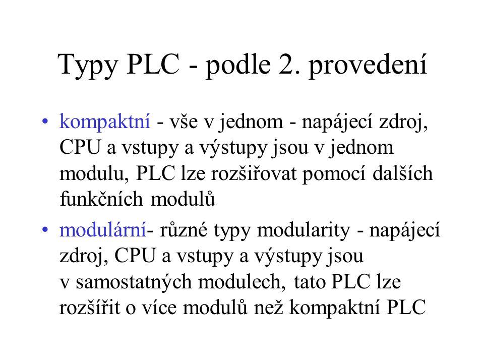 Typy PLC - podle 2. provedení kompaktní - vše v jednom - napájecí zdroj, CPU a vstupy a výstupy jsou v jednom modulu, PLC lze rozšiřovat pomocí dalšíc