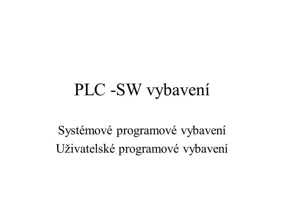 PLC -SW vybavení Systémové programové vybavení Uživatelské programové vybavení