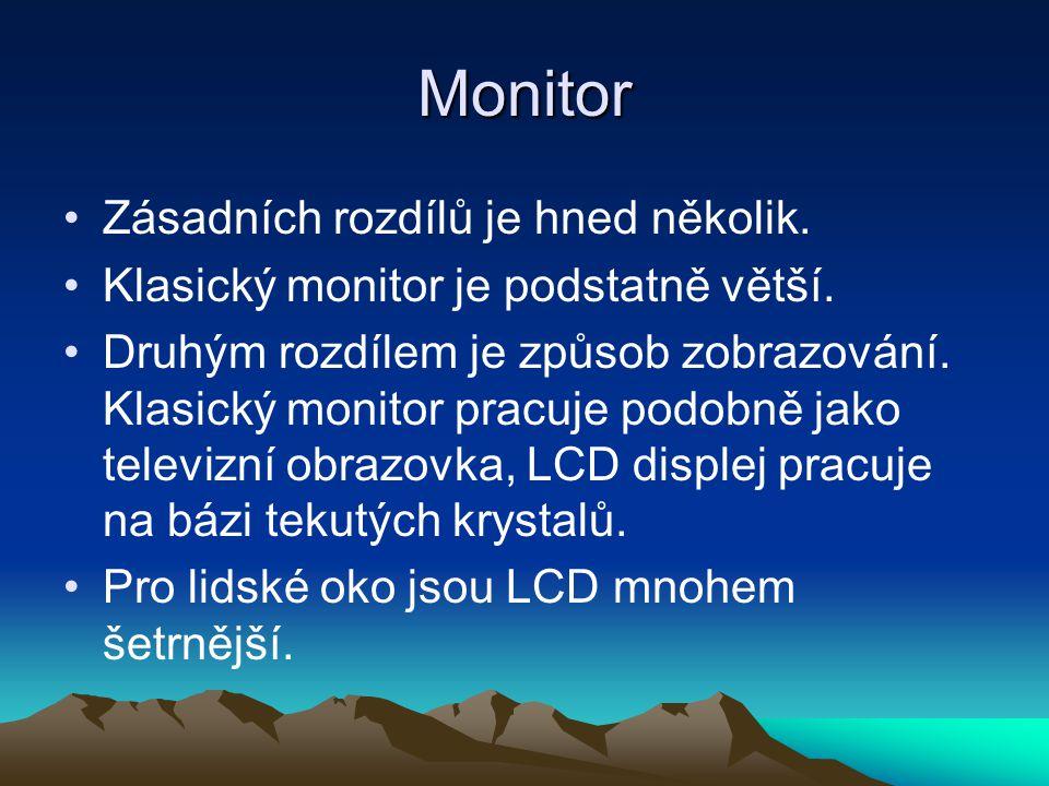 Monitor Zásadních rozdílů je hned několik. Klasický monitor je podstatně větší. Druhým rozdílem je způsob zobrazování. Klasický monitor pracuje podobn