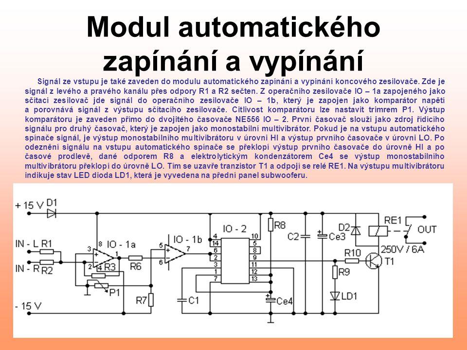 Modul automatického zapínání a vypínání Signál ze vstupu je také zaveden do modulu automatického zapínání a vypínání koncového zesilovače.