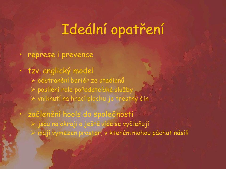Ideální opatření represe i prevence tzv.
