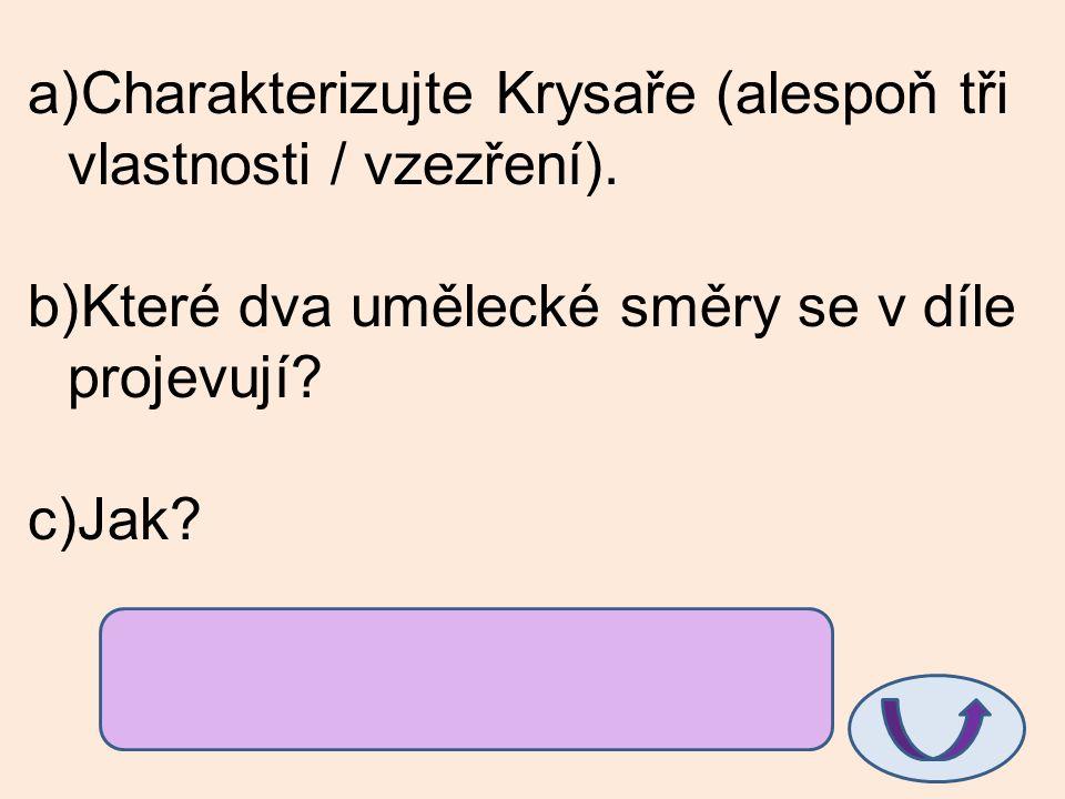 a)Charakterizujte Krysaře (alespoň tři vlastnosti / vzezření).