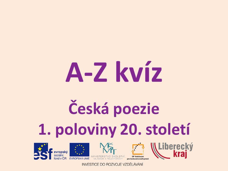 A-Z kvíz Česká poezie 1. poloviny 20. století