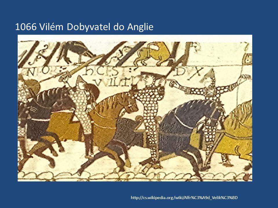 1066 Vilém Dobyvatel do Anglie http://cs.wikipedia.org/wiki/Alfr%C3%A9d_Velik%C3%BD