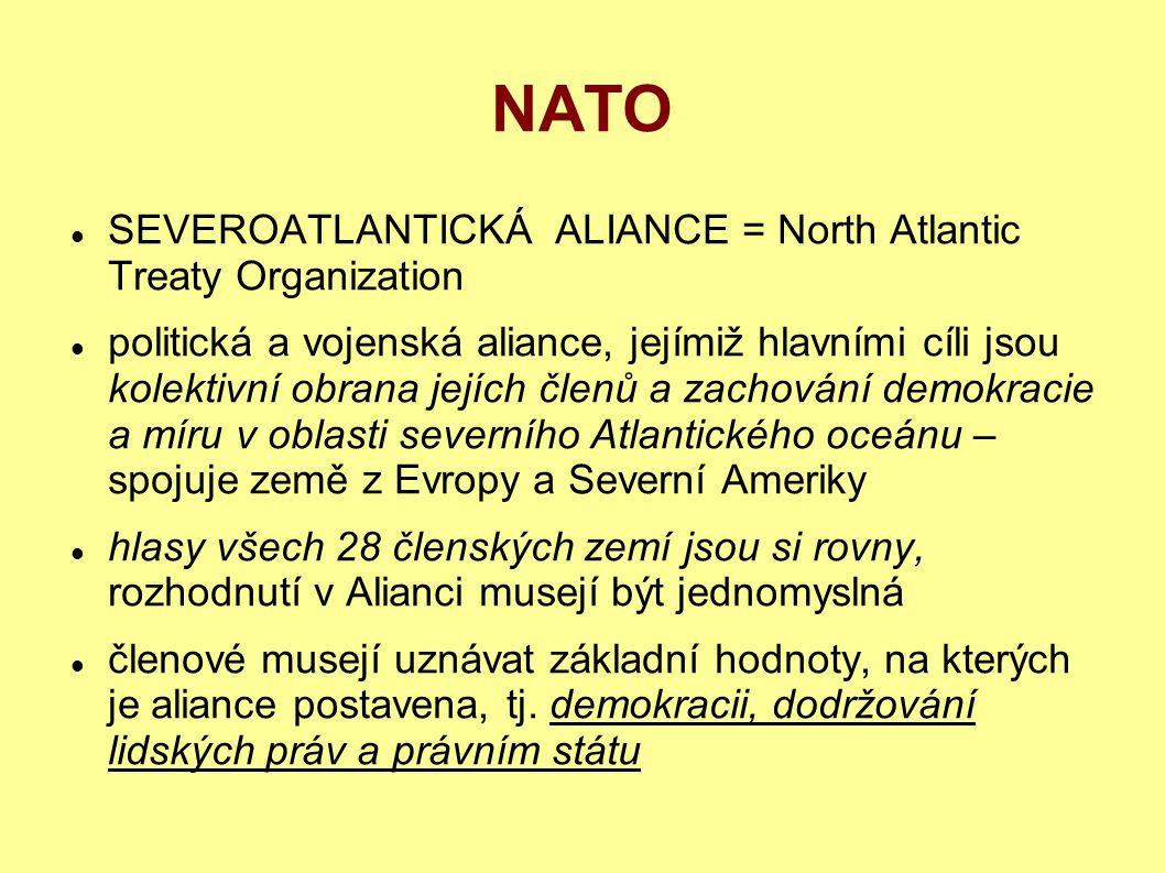 SEVEROATLANTICKÁ ALIANCE = North Atlantic Treaty Organization politická a vojenská aliance, jejímiž hlavními cíli jsou kolektivní obrana jejích členů