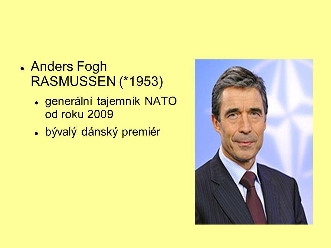 Anders Fogh RASMUSSEN (*1953) generální tajemník NATO od roku 2009 bývalý dánský premiér
