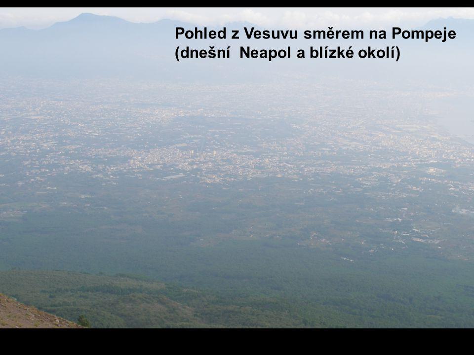 Pohled z Vesuvu směrem na Pompeje (dnešní Neapol a blízké okolí)