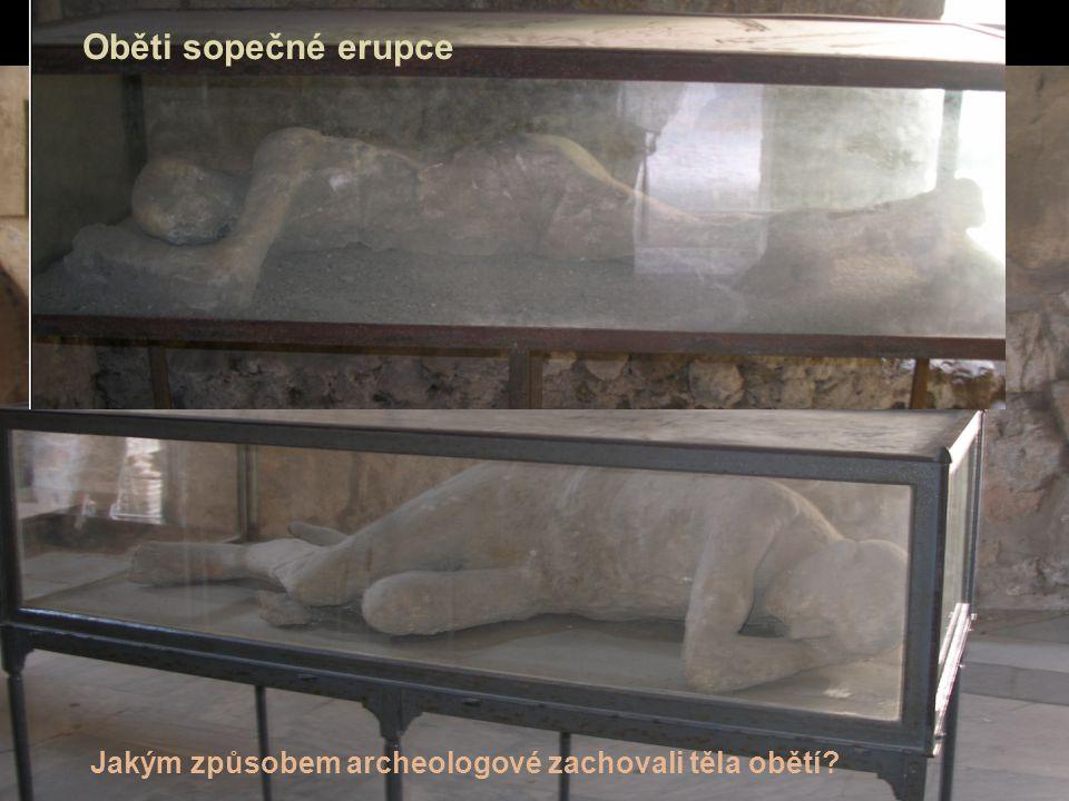Oběti sopečné erupce Jakým způsobem archeologové zachovali těla obětí?