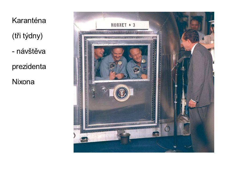 Karanténa (tři týdny) - návštěva prezidenta Nixona