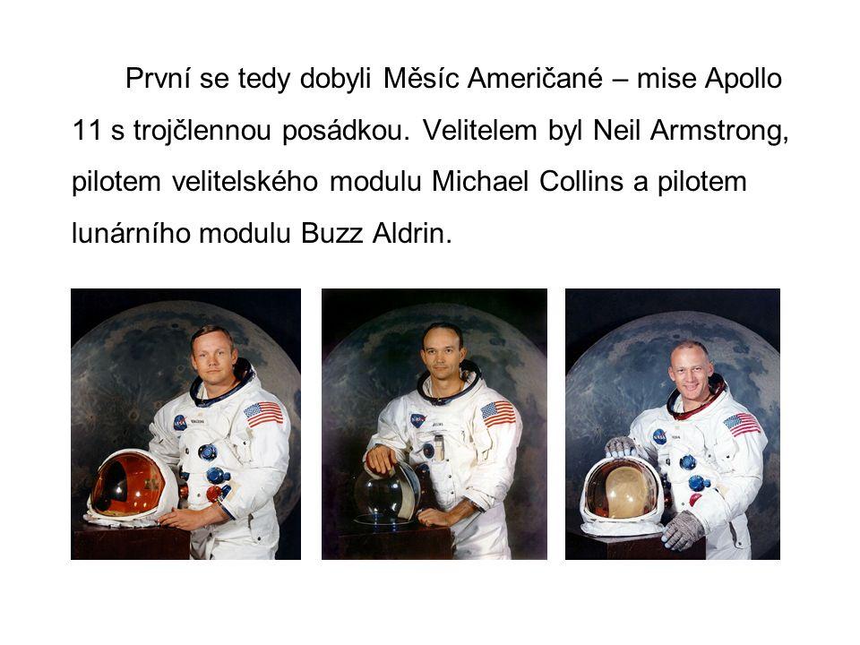 První se tedy dobyli Měsíc Američané – mise Apollo 11 s trojčlennou posádkou. Velitelem byl Neil Armstrong, pilotem velitelského modulu Michael Collin