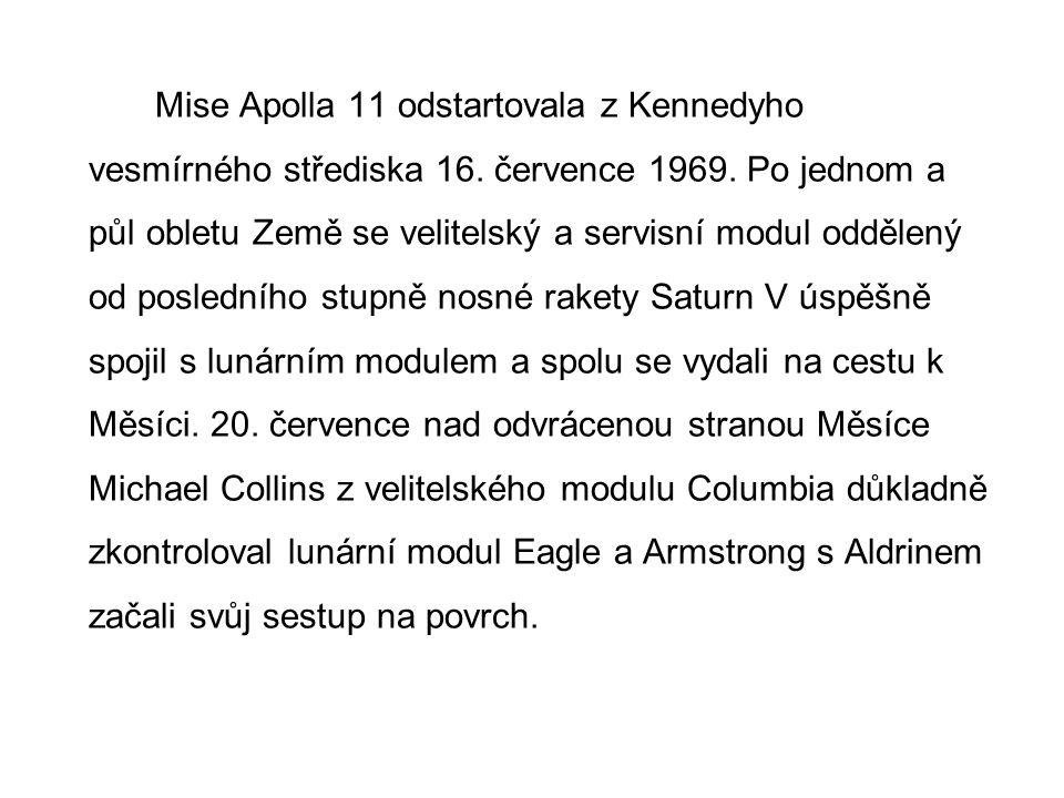 Mise Apolla 11 odstartovala z Kennedyho vesmírného střediska 16. července 1969. Po jednom a půl obletu Země se velitelský a servisní modul oddělený od