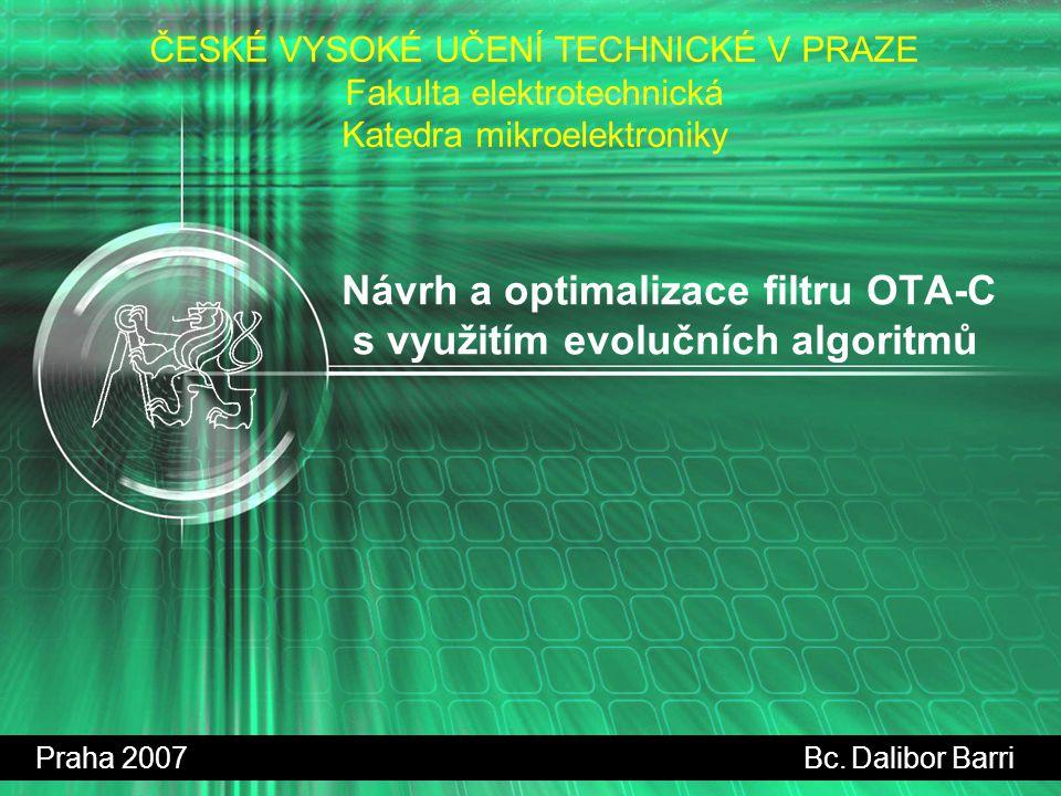 2/18 Program prezentace Cíle diplomové práce Uvedení do současné problematiky Představení nového optimalizačního algoritmu DESA Návrh a optimalizace filtru OTA-C Shrnutí dosažených výsledků