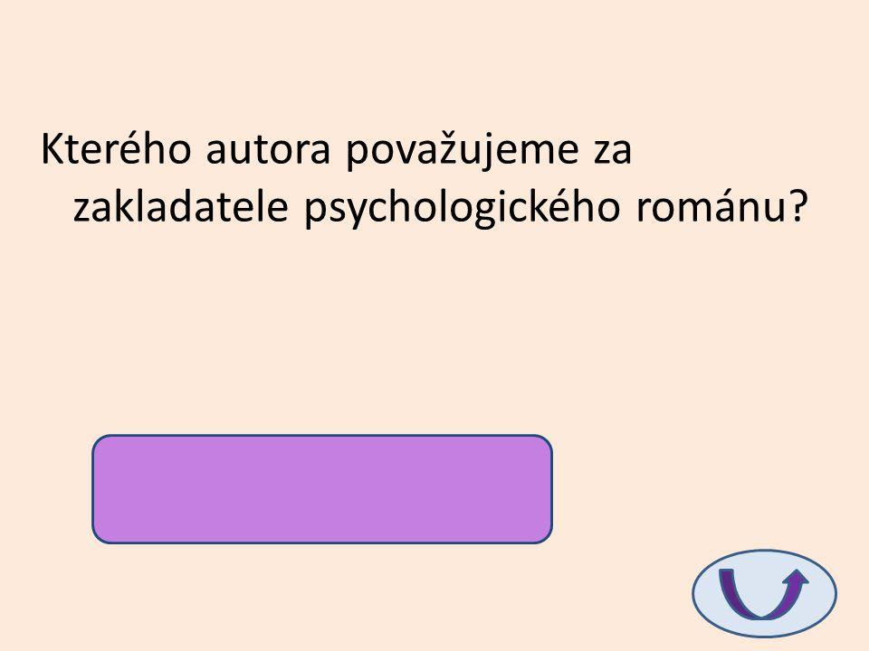 Kterého autora považujeme za zakladatele psychologického románu? F.M. Dostojevského