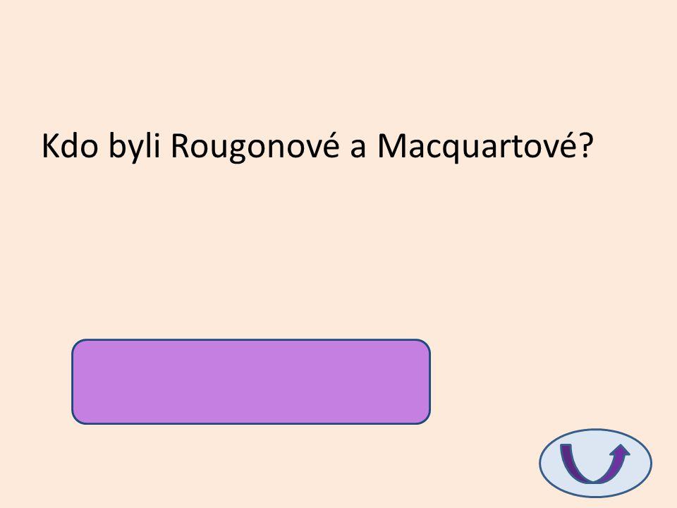 Kdo byli Rougonové a Macquartové? románové rody E. Zoly