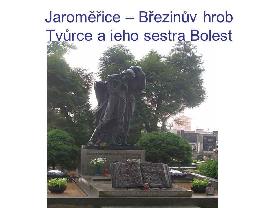 Jaroměřice – Březinův hrob Tvůrce a jeho sestra Bolest