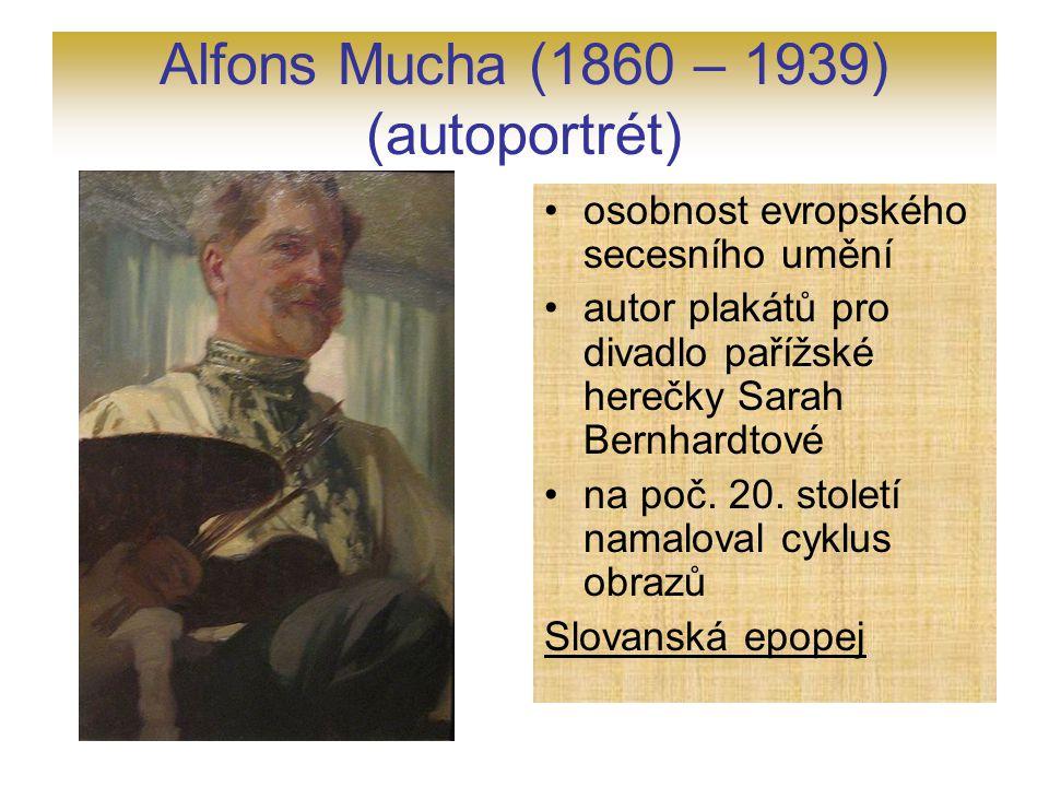 Alfons Mucha (1860 – 1939) (autoportrét) osobnost evropského secesního umění autor plakátů pro divadlo pařížské herečky Sarah Bernhardtové na poč. 20.