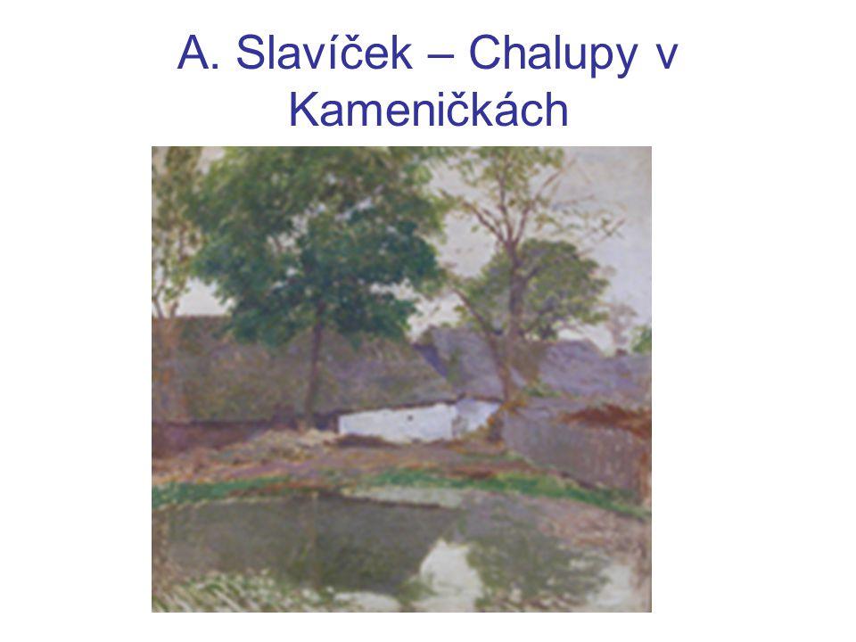A. Slavíček – Chalupy v Kameničkách