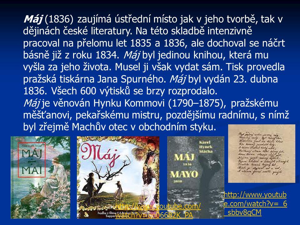 Máj (1836) zaujímá ústřední místo jak v jeho tvorbě, tak v dějinách české literatury. Na této skladbě intenzivně pracoval na přelomu let 1835 a 1836,