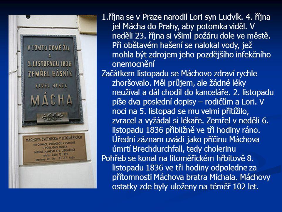 1.října se v Praze narodil Lori syn Ludvík. 4. října jel Mácha do Prahy, aby potomka viděl. V neděli 23. října si všiml požáru dole ve městě. Při obět
