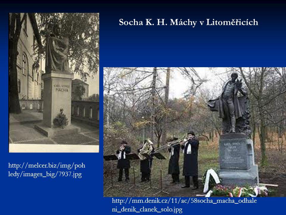 Socha K. H. Máchy v Litoměřicích http://melcer.biz/img/poh ledy/images_big/7937.jpg http://mm.denik.cz/11/ac/58socha_macha_odhale ni_denik_clanek_solo