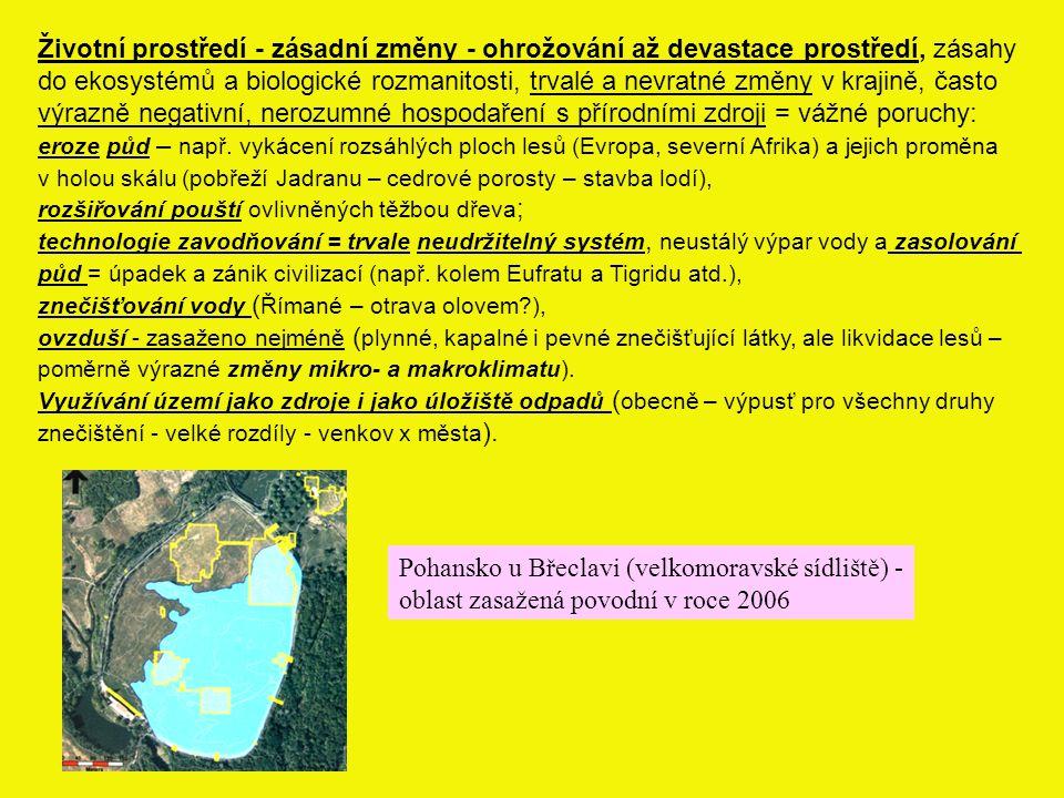 Všechny změny však nelze hodnotit jako zhoršení, člověk dokázal vytvořit krajinný systém dlouhodobě stabilní (původní ekosystémy narušeny, ale nahrazeny jinými, s odlišnými sukcesními řadami a druhově někdy bohatšími, i struktura krajiny někdy bohatší (členitá mozaiková krajina, rybníkářská krajina - jižní Čechy).