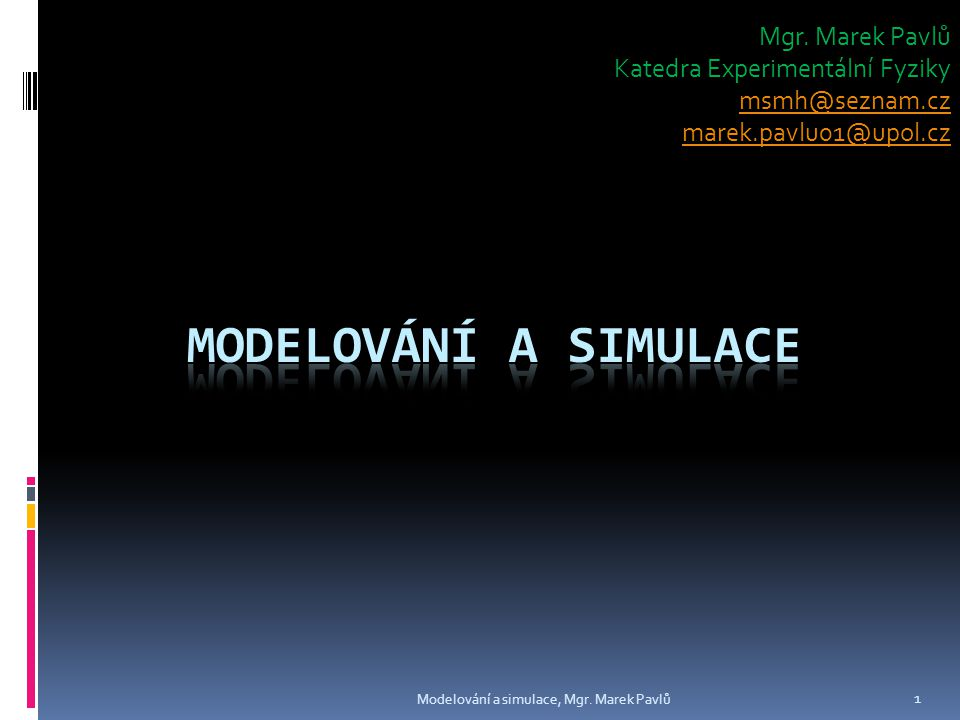 Děkuji za pozornost Modelování a simulace, Mgr. Marek Pavlů 12