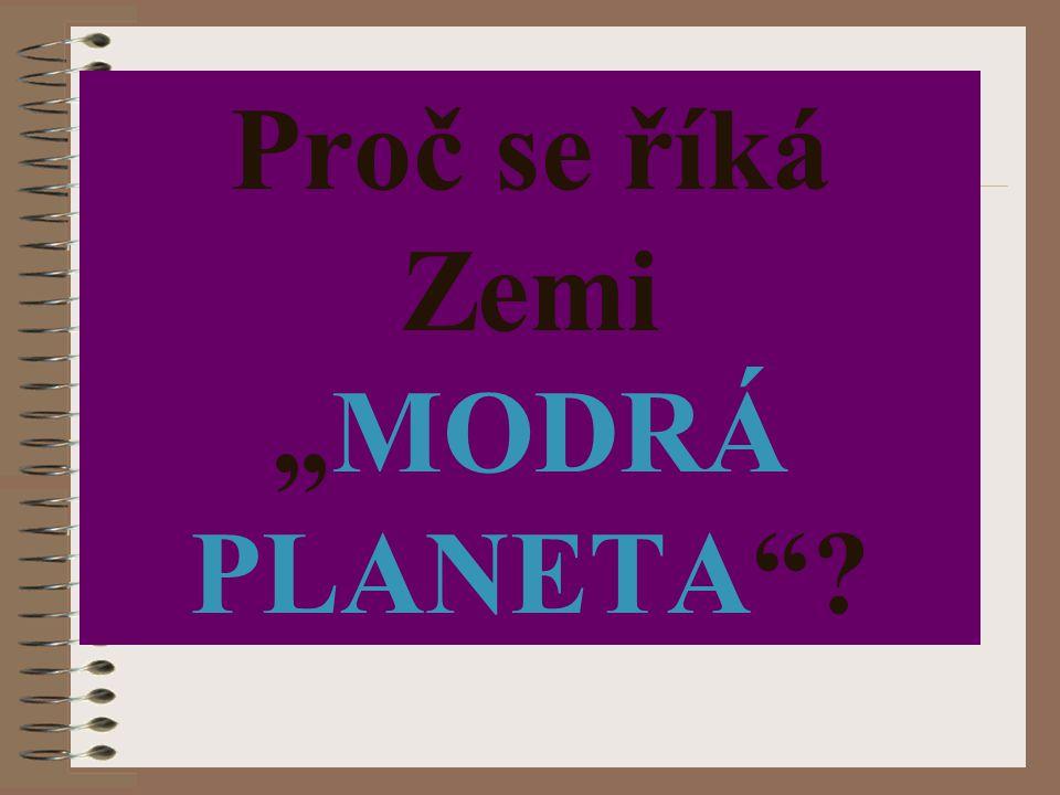 """Proč se říká Zemi """"MODRÁ PLANETA""""?"""