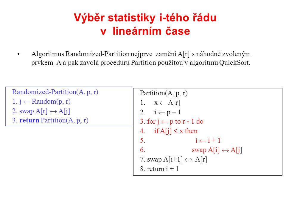 Algoritmus Randomized-Partition nejprve zamění A[r] s náhodně zvoleným prvkem A a pak zavolá proceduru Partition použitou v algoritmu QuickSort. Rando