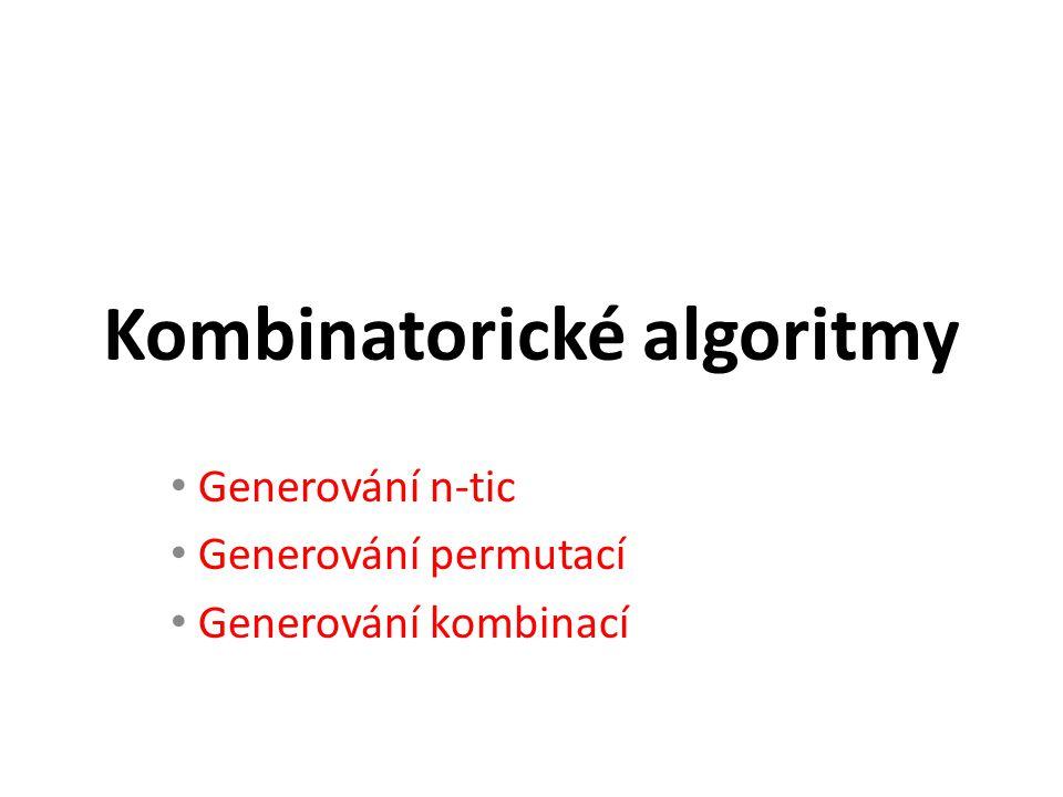 """Použití: řešení některých úloh vyžaduje prozkoumat """"prostor všech možných řešení a ten bývá často vyjádřen kombinatoricky (nalezení všech podmnožin, permutací, n- prvkových kombinací apod)."""